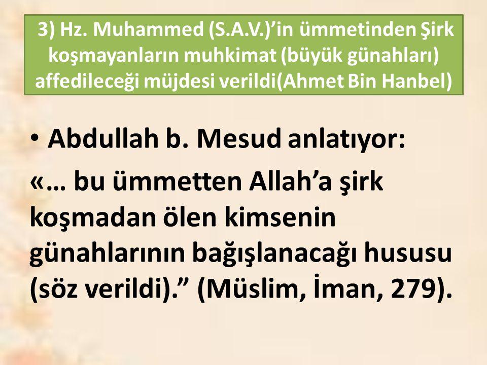 Abdullah b. Mesud anlatıyor: