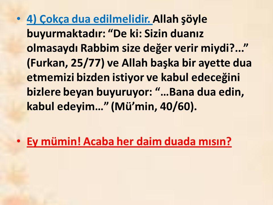 4) Çokça dua edilmelidir