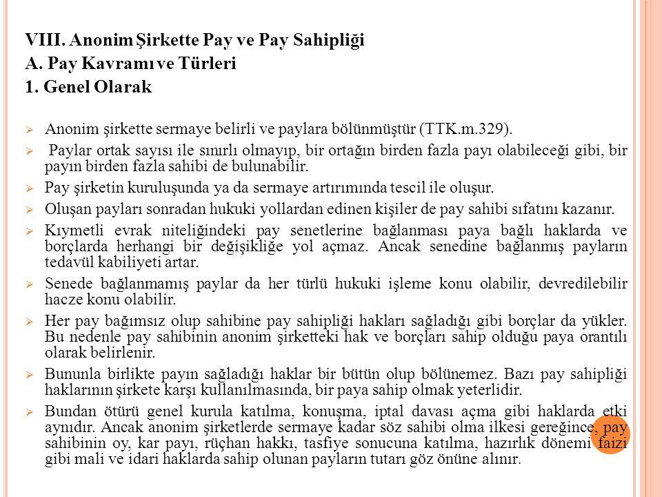 VIII. Anonim Şirkette Pay ve Pay Sahipliği A. Pay Kavramı ve Türleri