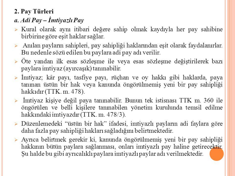 2. Pay Türleri a. Adi Pay – İmtiyazlı Pay.
