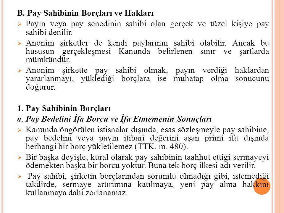 B. Pay Sahibinin Borçları ve Hakları