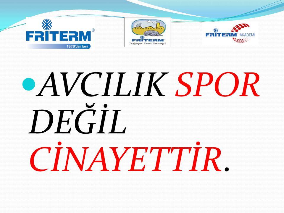 AVCILIK SPOR DEĞİL CİNAYETTİR.