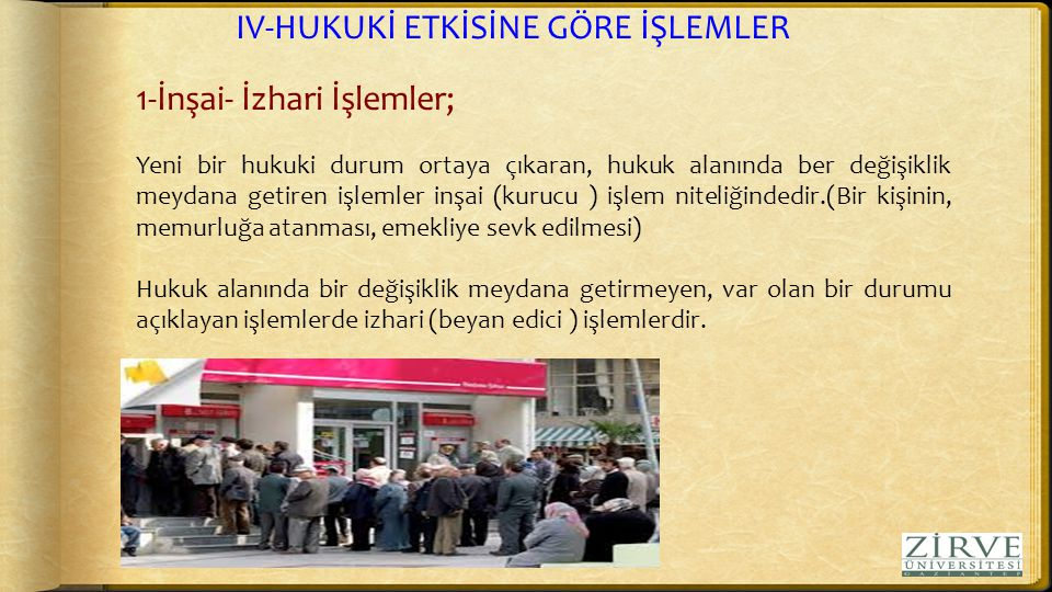 IV-HUKUKİ ETKİSİNE GÖRE İŞLEMLER 1-İnşai- İzhari İşlemler;