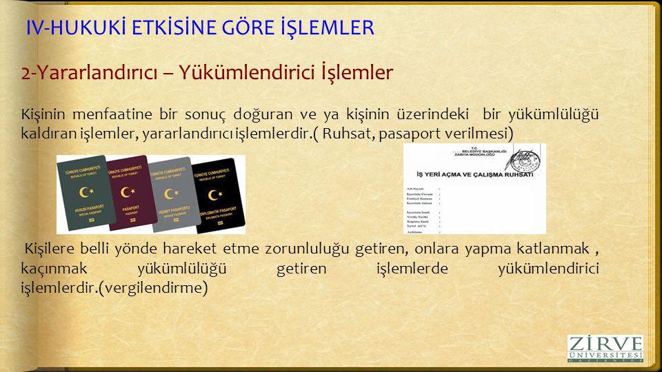 IV-HUKUKİ ETKİSİNE GÖRE İŞLEMLER