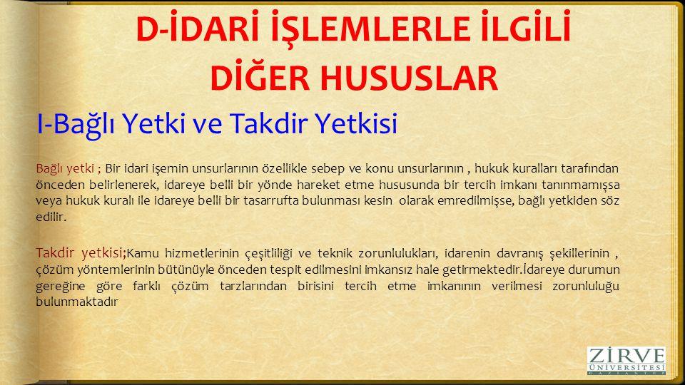 D-İDARİ İŞLEMLERLE İLGİLİ DİĞER HUSUSLAR