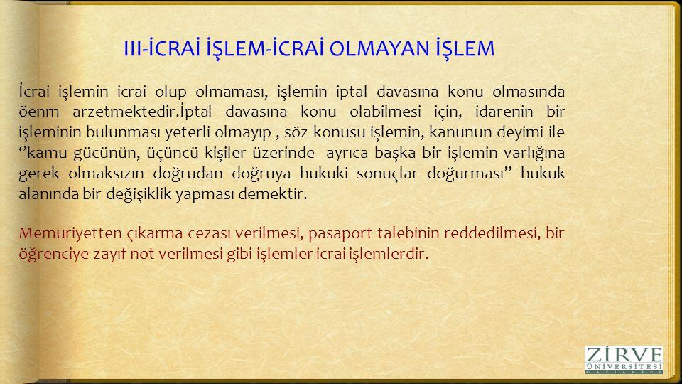 III-İCRAİ İŞLEM-İCRAİ OLMAYAN İŞLEM