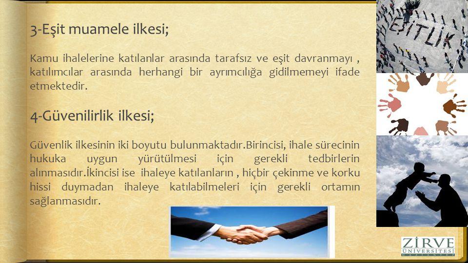 4-Güvenilirlik ilkesi;
