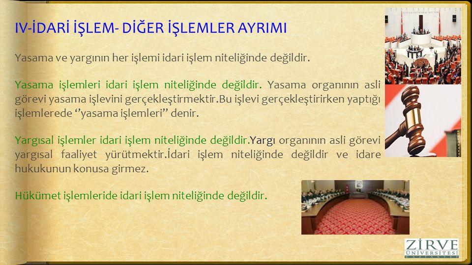 IV-İDARİ İŞLEM- DİĞER İŞLEMLER AYRIMI