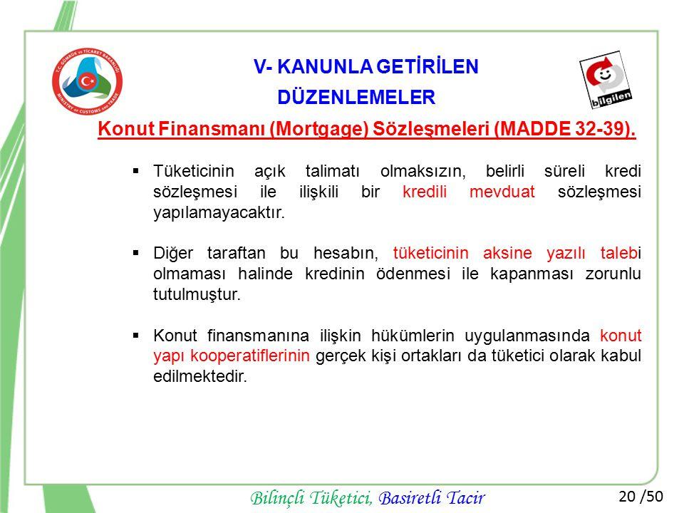 Konut Finansmanı (Mortgage) Sözleşmeleri (MADDE 32-39).