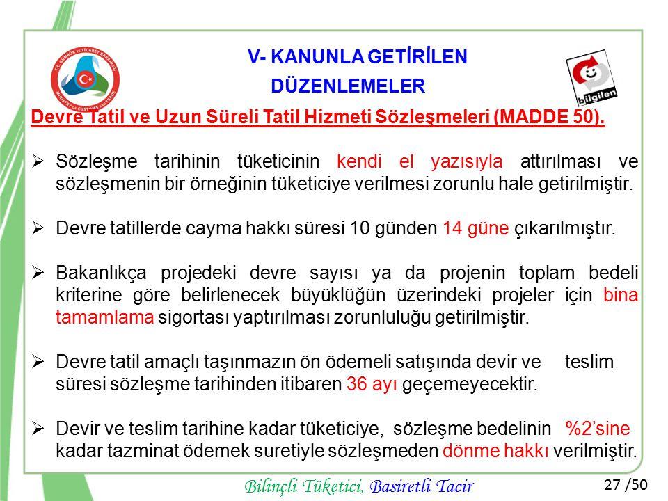 V- KANUNLA GETİRİLEN DÜZENLEMELER. Devre Tatil ve Uzun Süreli Tatil Hizmeti Sözleşmeleri (MADDE 50).