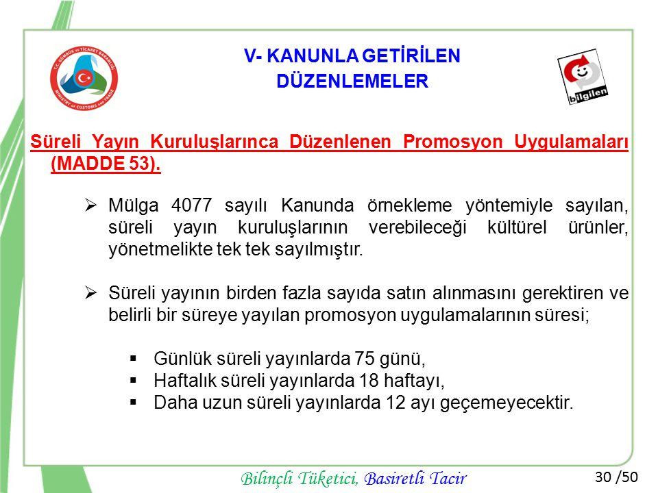 V- KANUNLA GETİRİLEN DÜZENLEMELER. Süreli Yayın Kuruluşlarınca Düzenlenen Promosyon Uygulamaları (MADDE 53).