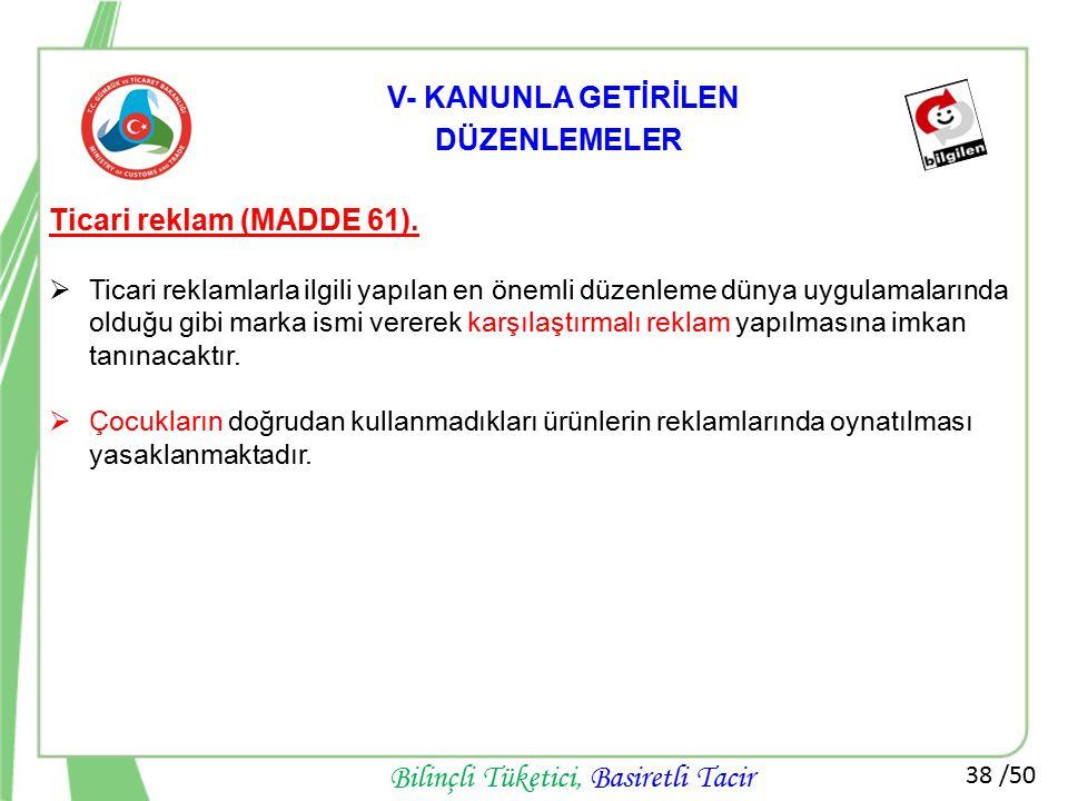 V- KANUNLA GETİRİLEN DÜZENLEMELER Ticari reklam (MADDE 61).