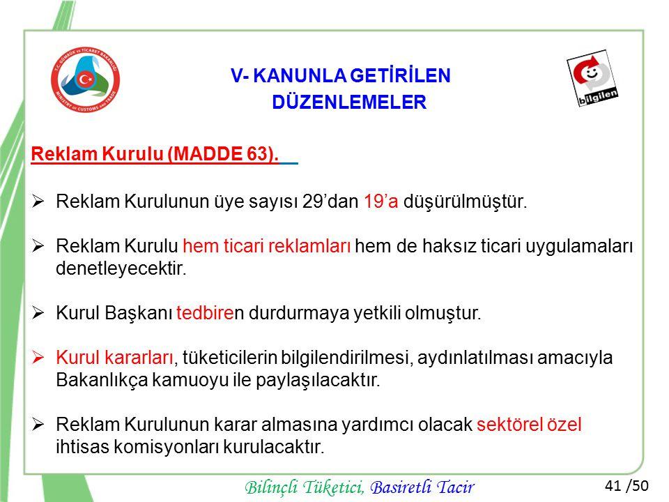 V- KANUNLA GETİRİLEN DÜZENLEMELER Reklam Kurulu (MADDE 63).