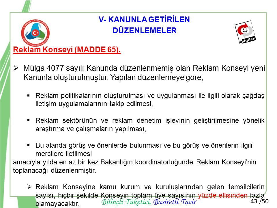 V- KANUNLA GETİRİLEN DÜZENLEMELER Reklam Konseyi (MADDE 65).