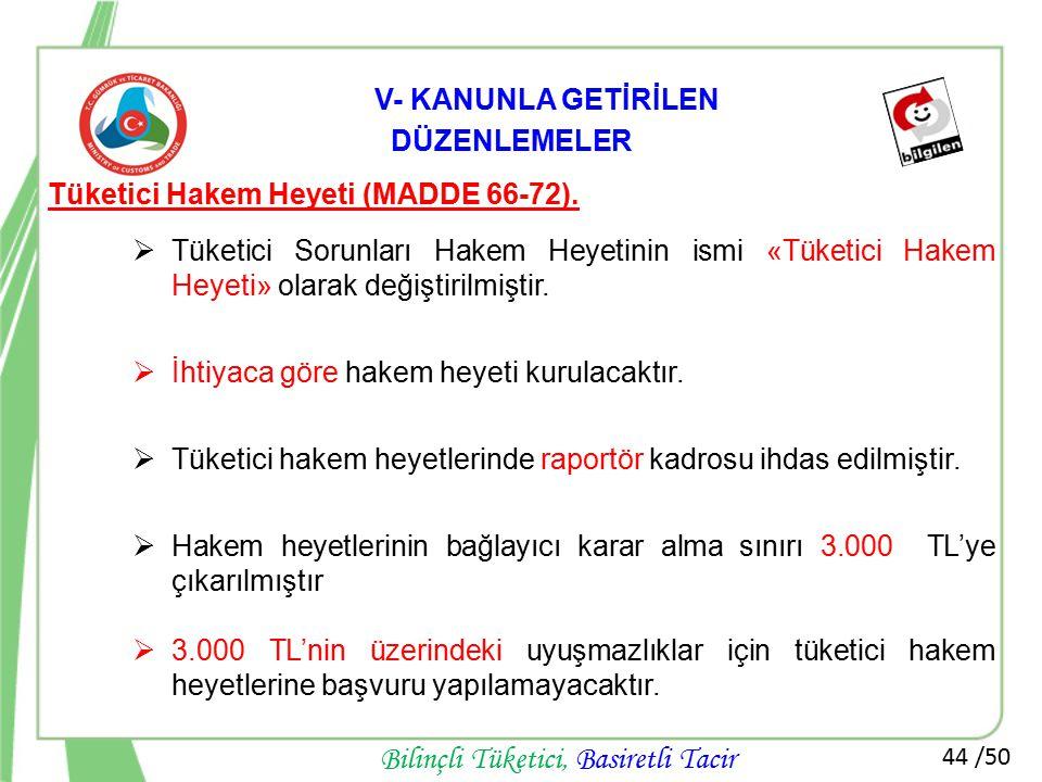 V- KANUNLA GETİRİLEN DÜZENLEMELER Tüketici Hakem Heyeti (MADDE 66-72).
