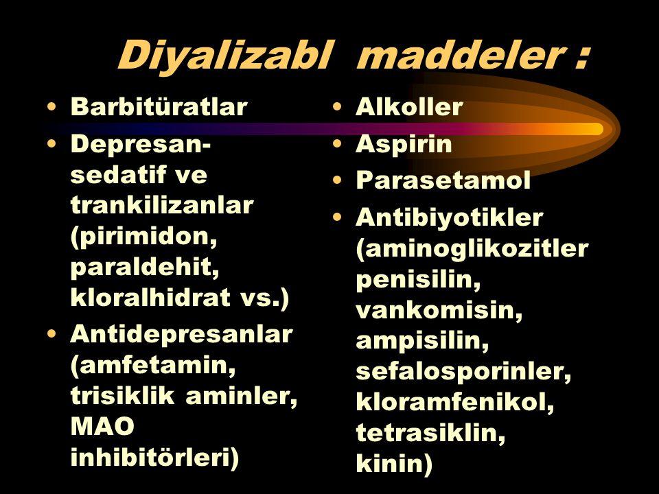 Diyalizabl maddeler : Barbitüratlar