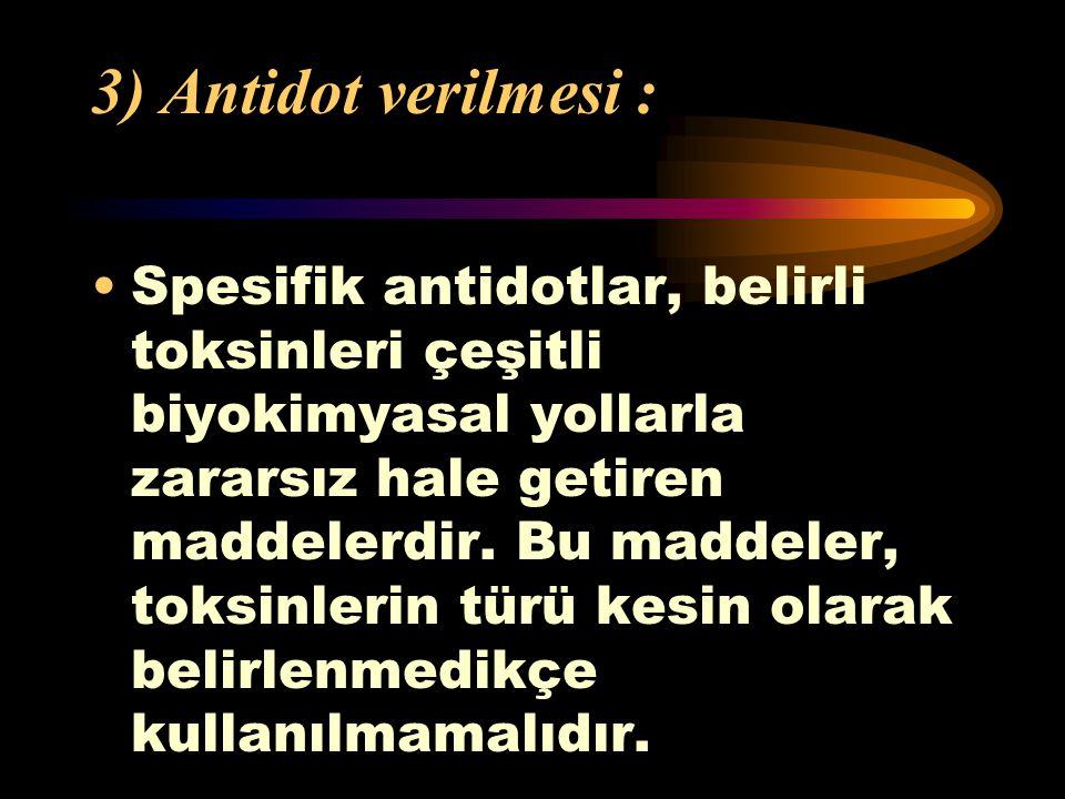 3) Antidot verilmesi :
