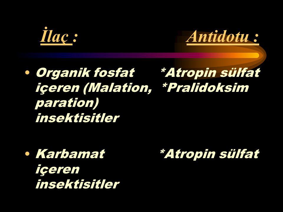 İlaç : Antidotu :