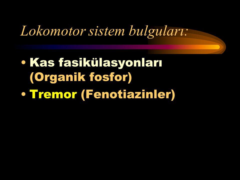 Lokomotor sistem bulguları: