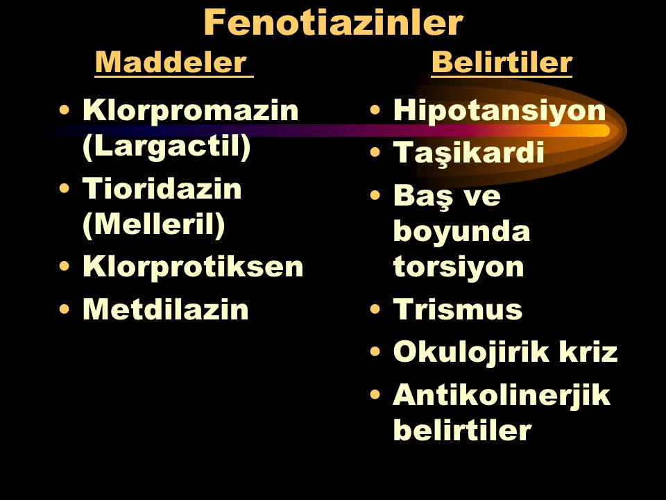 Fenotiazinler Maddeler Belirtiler