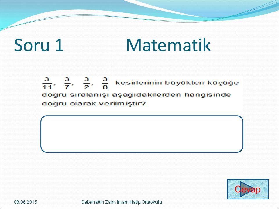 Soru 1 Matematik Cevap 16.04.2017 Sabahattin Zaim İmam Hatip Ortaokulu