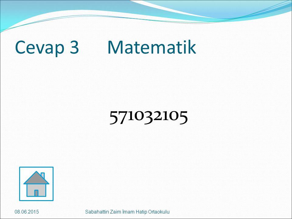 Cevap 3 Matematik 571032105 16.04.2017 Sabahattin Zaim İmam Hatip Ortaokulu
