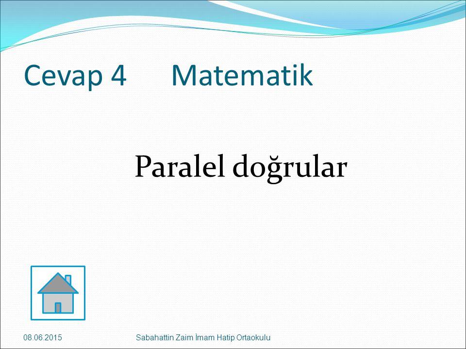 Cevap 4 Matematik Paralel doğrular 16.04.2017