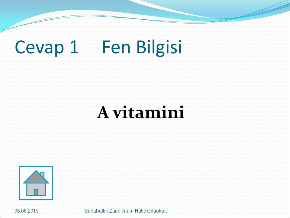 Cevap 1 Fen Bilgisi A vitamini 16.04.2017