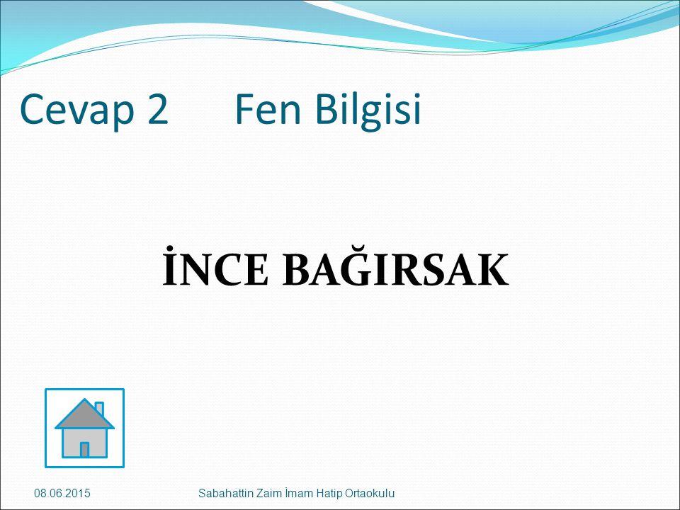 Cevap 2 Fen Bilgisi İNCE BAĞIRSAK 16.04.2017