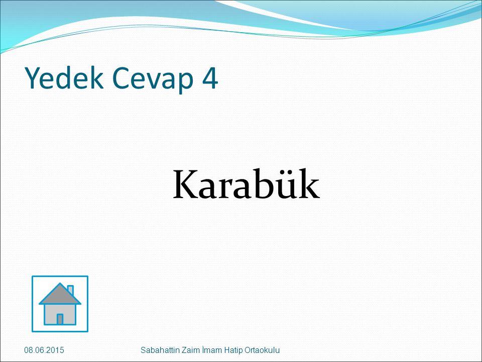 Yedek Cevap 4 Karabük 16.04.2017 Sabahattin Zaim İmam Hatip Ortaokulu