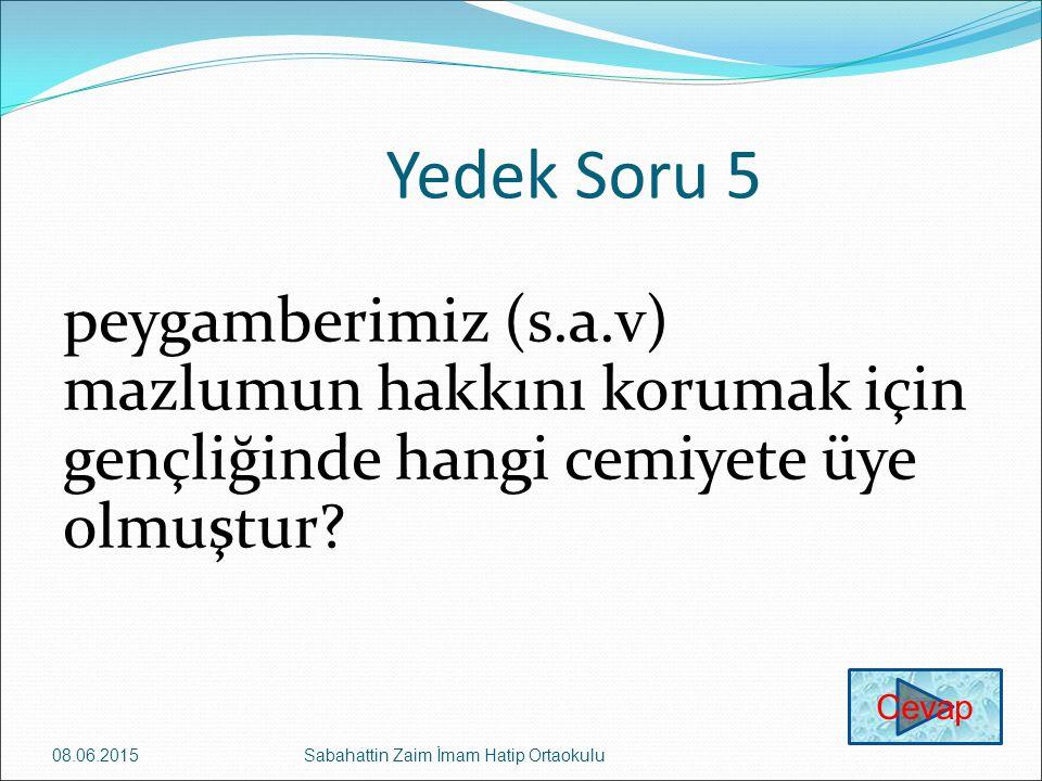 Yedek Soru 5 peygamberimiz (s.a.v) mazlumun hakkını korumak için gençliğinde hangi cemiyete üye olmuştur