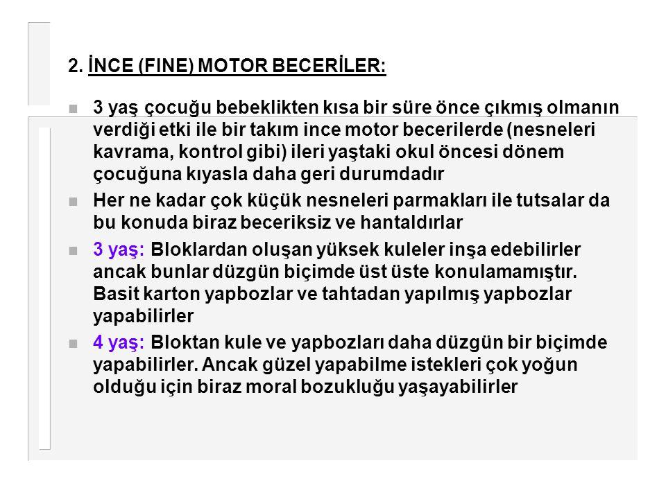 2. İNCE (FINE) MOTOR BECERİLER:
