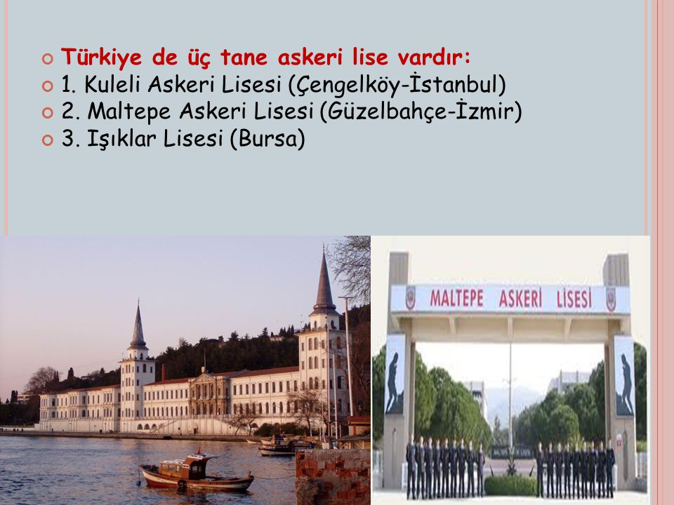 Türkiye de üç tane askeri lise vardır: