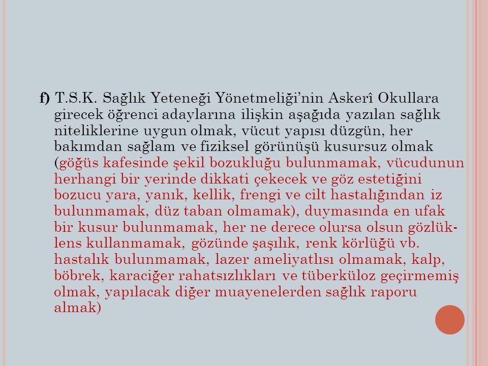 f) T.S.K.