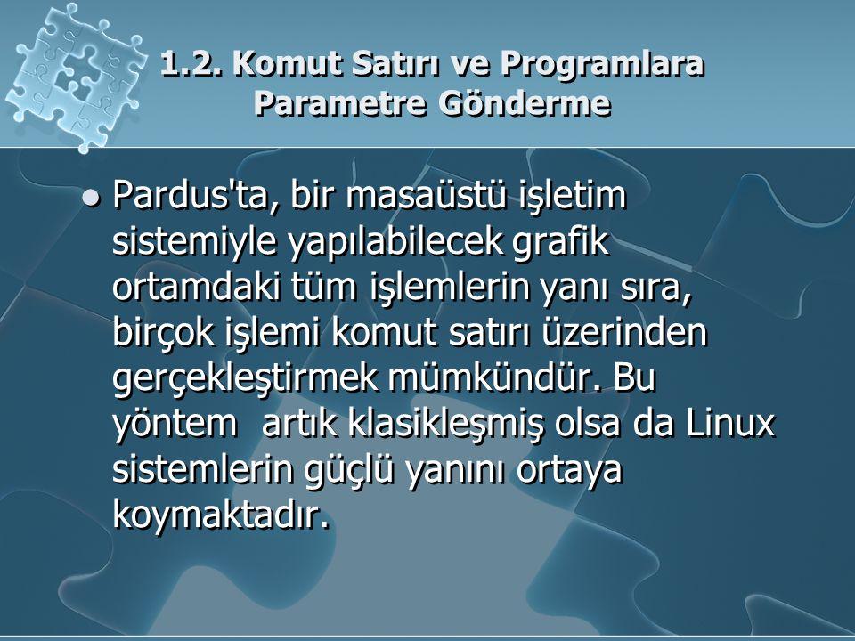 1.2. Komut Satırı ve Programlara Parametre Gönderme