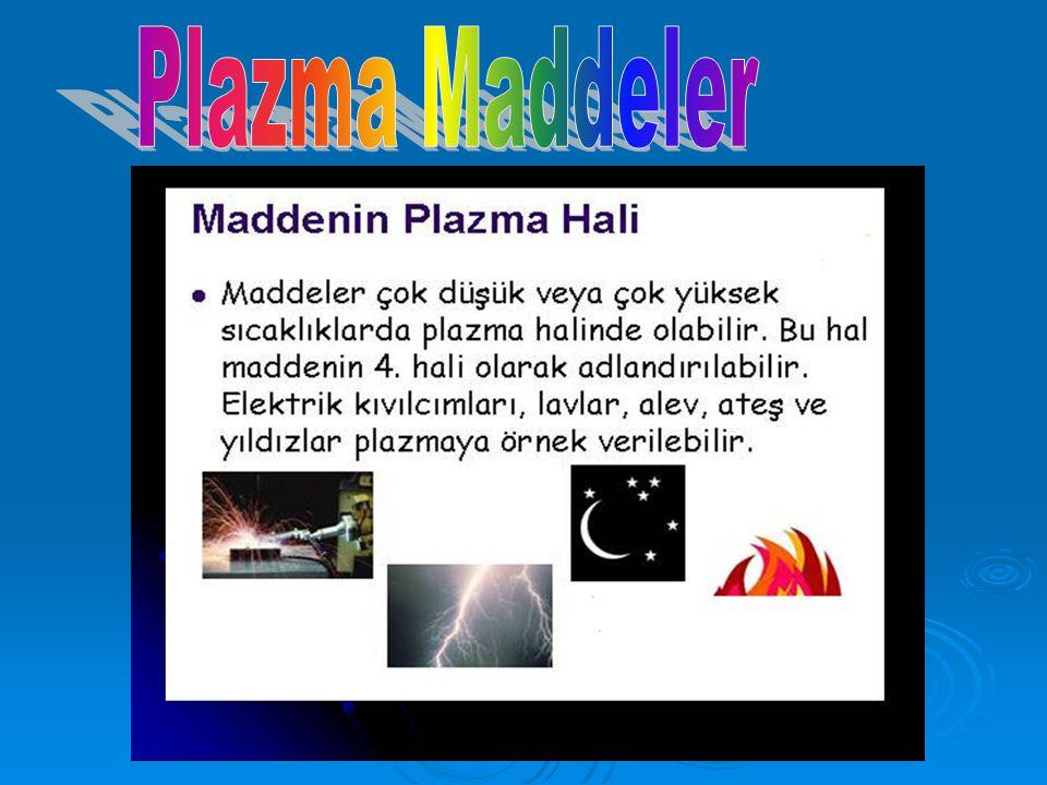 Plazma Maddeler