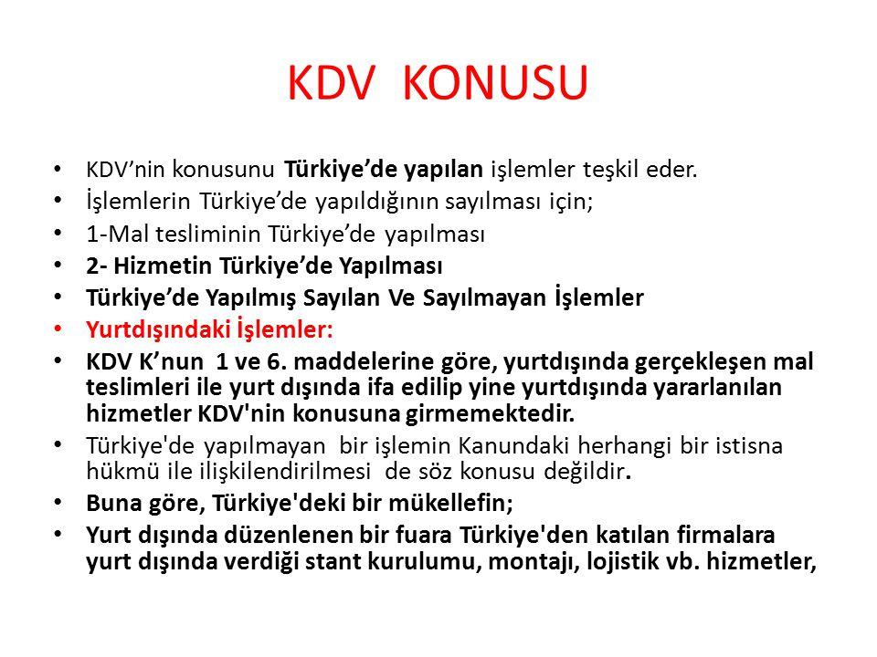 KDV KONUSU İşlemlerin Türkiye'de yapıldığının sayılması için;