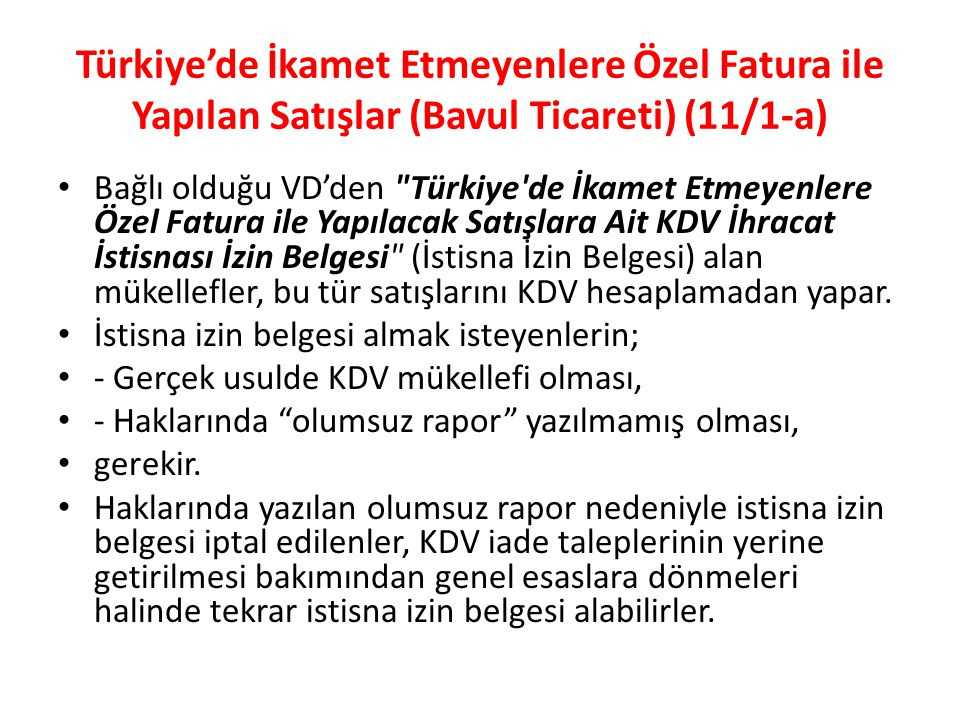 Türkiye'de İkamet Etmeyenlere Özel Fatura ile Yapılan Satışlar (Bavul Ticareti) (11/1-a)