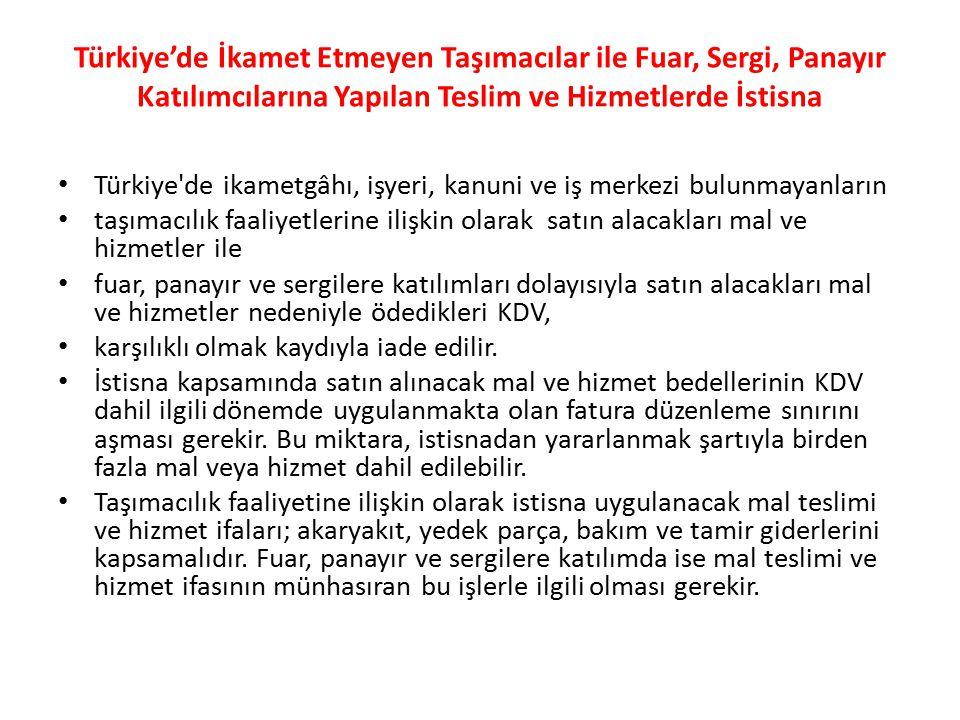 Türkiye'de İkamet Etmeyen Taşımacılar ile Fuar, Sergi, Panayır Katılımcılarına Yapılan Teslim ve Hizmetlerde İstisna