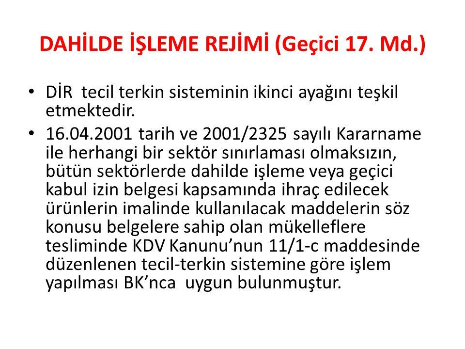 DAHİLDE İŞLEME REJİMİ (Geçici 17. Md.)