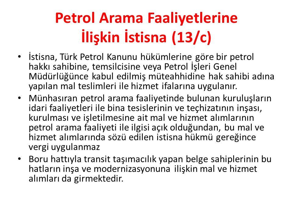Petrol Arama Faaliyetlerine İlişkin İstisna (13/c)