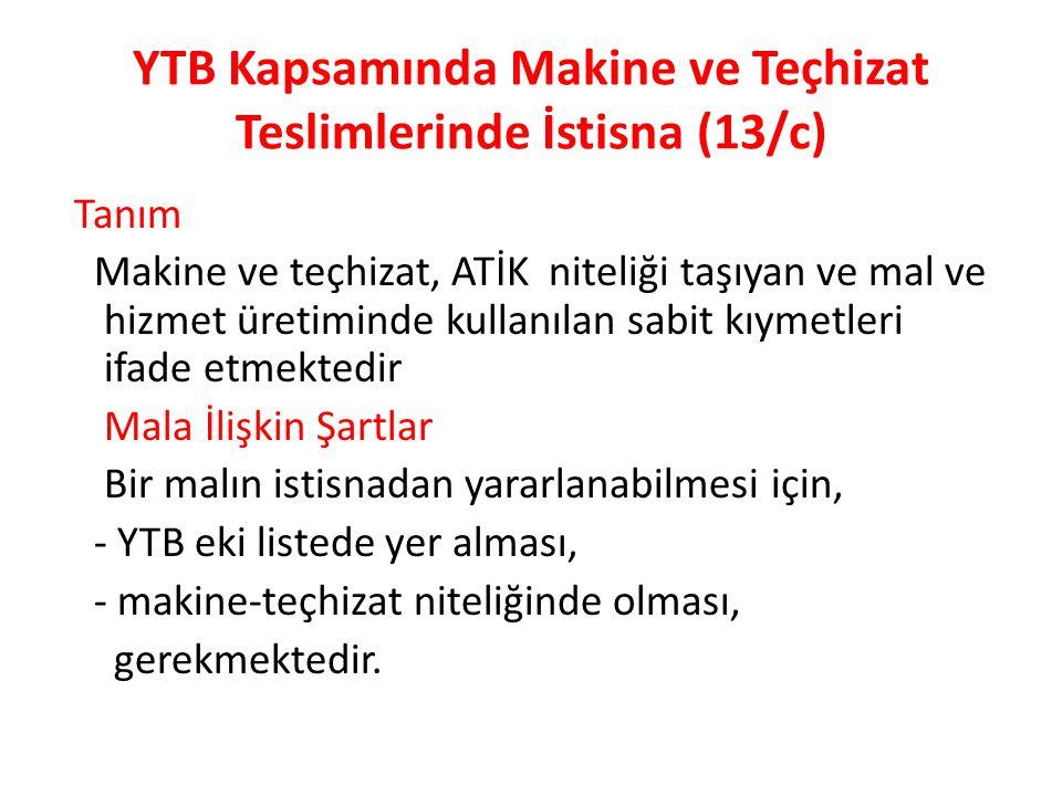 YTB Kapsamında Makine ve Teçhizat Teslimlerinde İstisna (13/c)