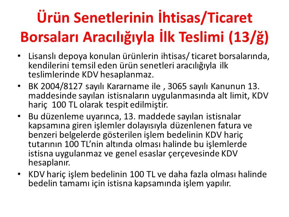 Ürün Senetlerinin İhtisas/Ticaret Borsaları Aracılığıyla İlk Teslimi (13/ğ)