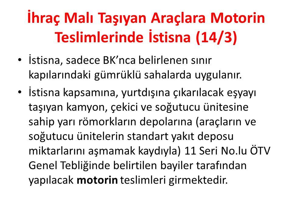 İhraç Malı Taşıyan Araçlara Motorin Teslimlerinde İstisna (14/3)