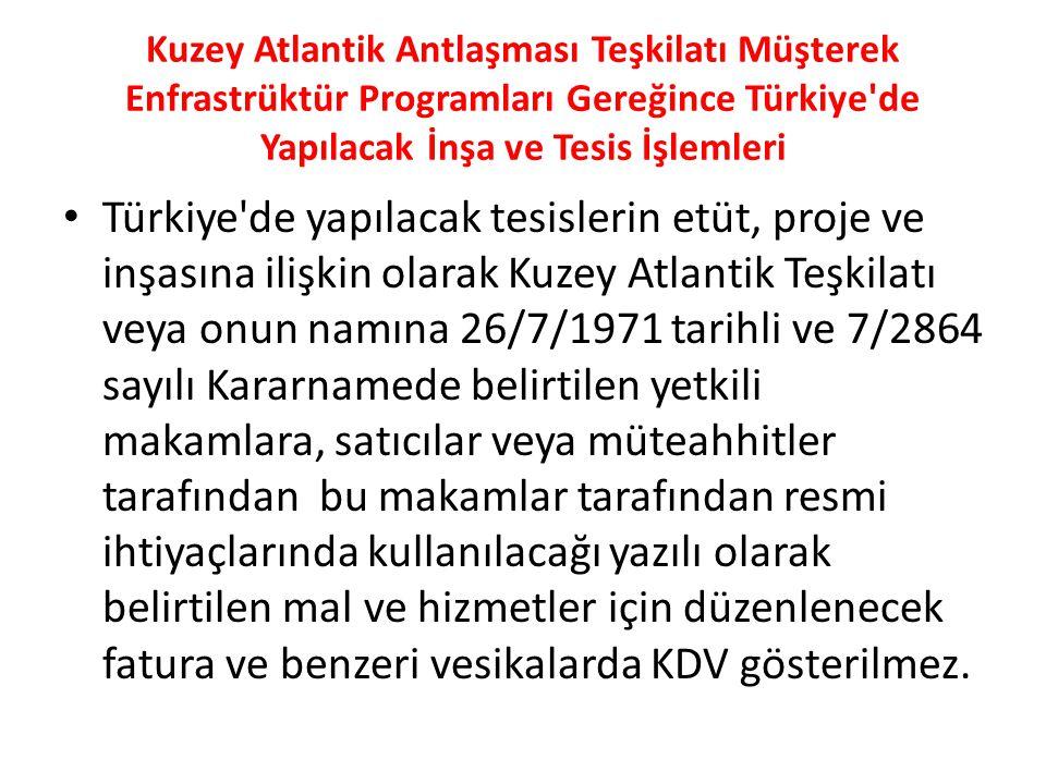Kuzey Atlantik Antlaşması Teşkilatı Müşterek Enfrastrüktür Programları Gereğince Türkiye de Yapılacak İnşa ve Tesis İşlemleri