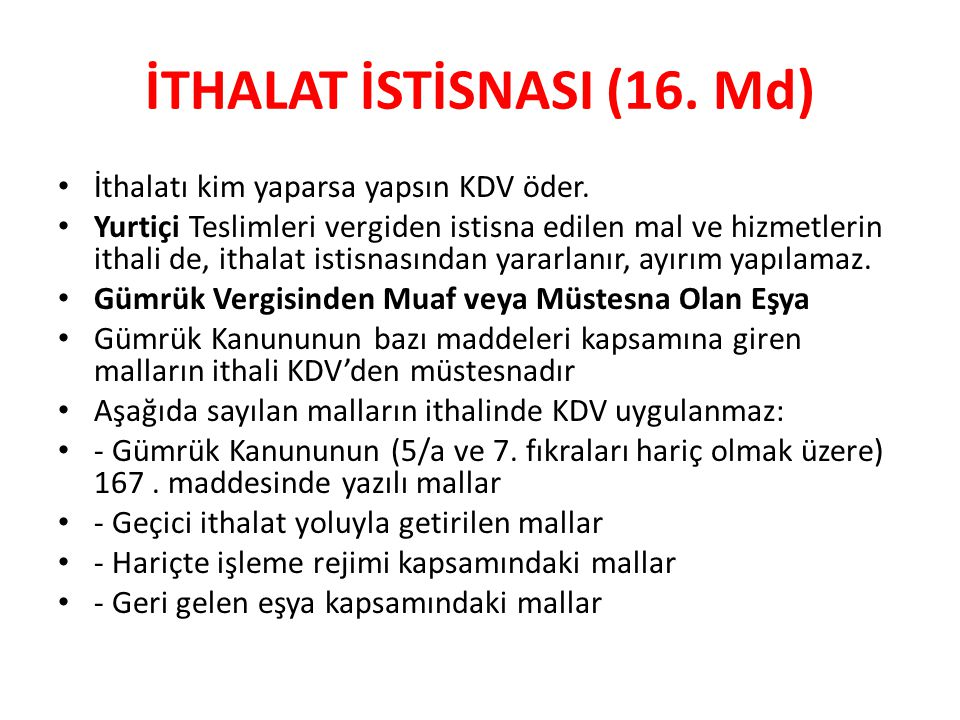 İTHALAT İSTİSNASI (16. Md)