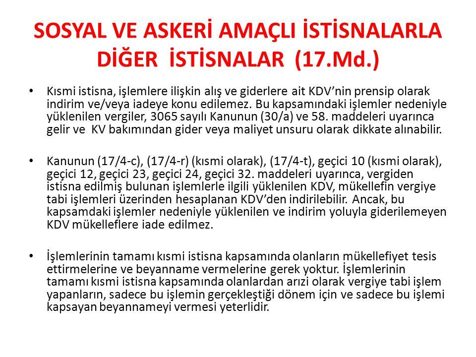 SOSYAL VE ASKERİ AMAÇLI İSTİSNALARLA DİĞER İSTİSNALAR (17.Md.)