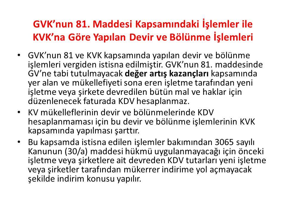 GVK'nun 81. Maddesi Kapsamındaki İşlemler ile KVK'na Göre Yapılan Devir ve Bölünme İşlemleri