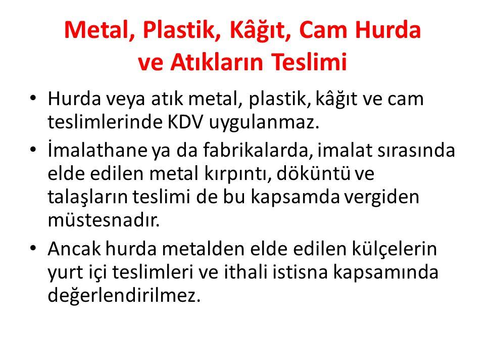Metal, Plastik, Kâğıt, Cam Hurda ve Atıkların Teslimi