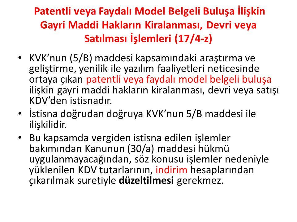 Patentli veya Faydalı Model Belgeli Buluşa İlişkin Gayri Maddi Hakların Kiralanması, Devri veya Satılması İşlemleri (17/4-z)